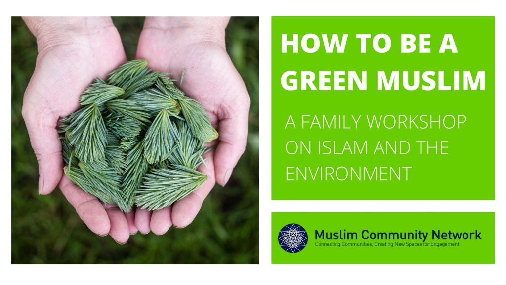 How to be a Green Muslim: A Family Workshop on Islam and the Environment