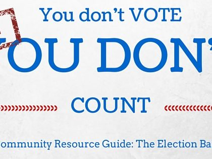 You Don't Vote, You Don't Count!