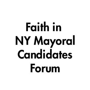 faith-in-ny-mayoral-candidates-forum